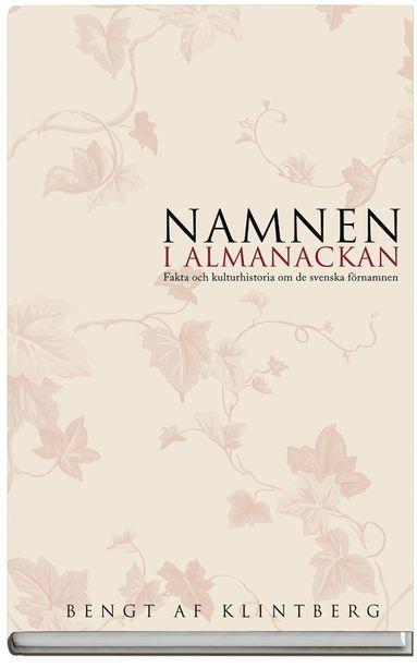 bokomslag Namnen i almanackan : Fakta o kulturhistoria om svenska förnamn