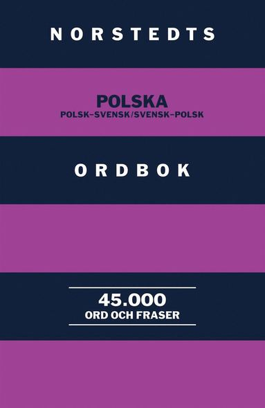 bokomslag Norstedts polska ordbok : Polsk-Svensk/Svensk-Polsk : 45.000 ord och fraser