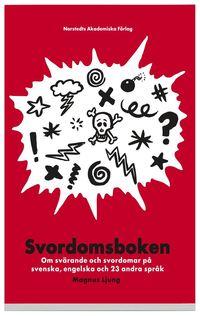 bokomslag Svordomsboken : om svärande och svordomar på svenska, engelska och 23 andra språk