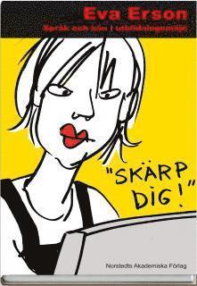 """bokomslag """"Skärp dig!"""" : språk och kön i utbildningsmiljö"""