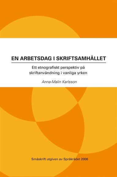 bokomslag En arbetsdag i skriftsamhället : ett etnografiskt perspektiv på skriftanvändning i vanliga yrken