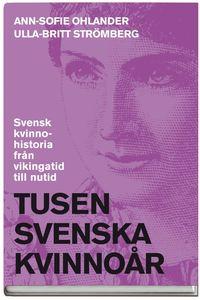 bokomslag Tusen svenska kvinnoår : svensk kvinnohistoria från vikingatid till nutid