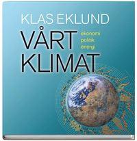 bokomslag Vårt klimat : ekonomi, politik, energi