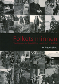 bokomslag Folkets minnen : traditionsinsamling i idé och praktik 1919-1964