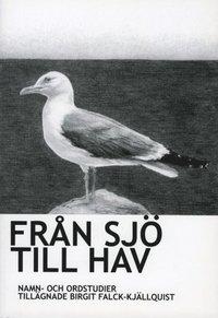 bokomslag Från sjö till hav : namn- och ordstudier tillägnade Birgit Falck-Kjällquist