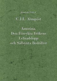 bokomslag Amorina : den förrykta frökens lefnadslopp och sällsynta bedrifter