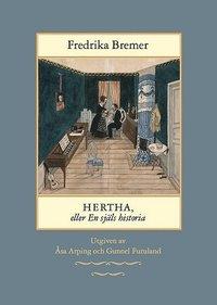 bokomslag Hertha, eller En själs historia : teckningar ur det verkliga lifvet