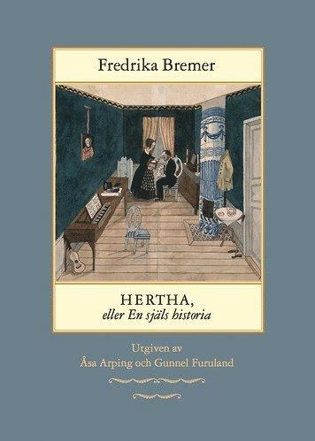 bokomslag Hertha, eller en själs historia: teckningar ur det verkliga lifvet