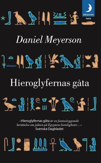 bokomslag Hieroglyfernas gåta : Champollion, Napoleon och sökandet efter Egyptens hemlighet
