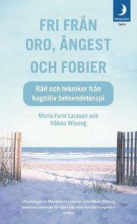 bokomslag Fri från oro, ångest och fobier : råd och tekniker från kognitiv beteendeterapi