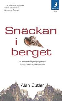 bokomslag Snäckan i berget : en berättelse om geologins grundare och upptäckten av jordens historia