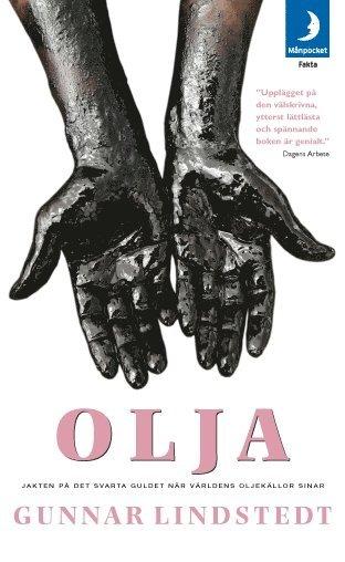 bokomslag Olja : jakten på det svarta guldet när världens oljekällor sinar