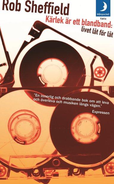 bokomslag Kärlek är ett blandband : livet låt för låt