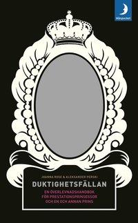 bokomslag Duktighetsfällan : en överlevnadsbok för prestationsprinsessor