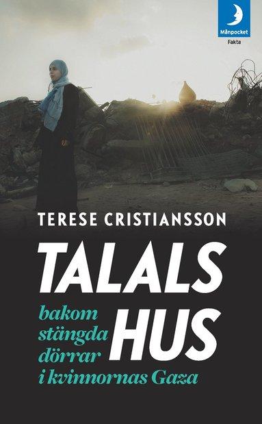 bokomslag Talals hus : bakom stängda dörrar i kvinnornas Gaza