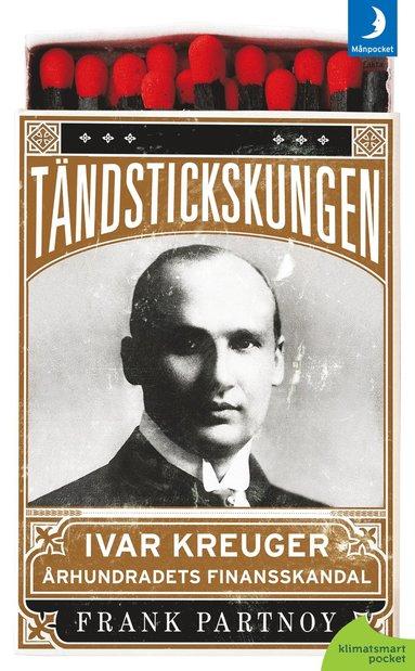 bokomslag Tändstickskungen Ivar Kreuger : århundradets finansskandal