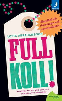 bokomslag Full koll! : konsten att bli mer effektiv och kreativ i vardagen