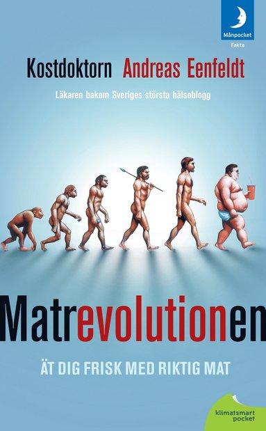 bokomslag Matrevolutionen : ät dig frisk med riktig mat
