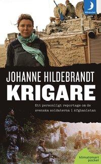 bokomslag Krigare - Ett personligt reportage om de svenska soldater