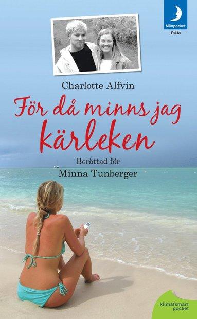 bokomslag För då minns jag kärleken : en berättelse om att våga överleva