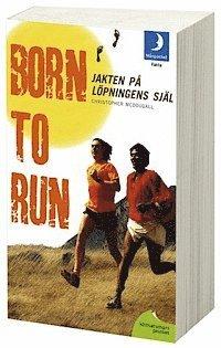 bokomslag Born to run : jakten på löpningens själ