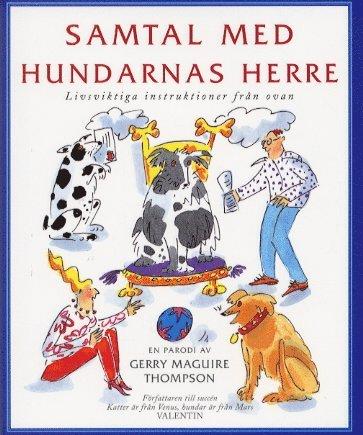 bokomslag Samtal med hundarnas herre - Livsviktiga instruktioner från ovan