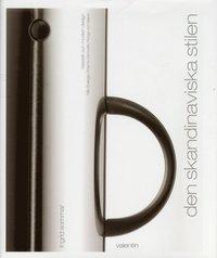 bokomslag Den skandinaviska stilen, Klassisk och modern design från Sverige, Danma