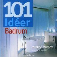 bokomslag 101 idéer badrum