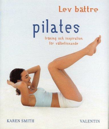 bokomslag Pilates : träning och inspiration för välbefinnande