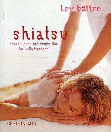 bokomslag Shiatsu : behandlingar och inspiration för välbefinnande