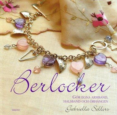 bokomslag Berlocker : gör egna armband, halsband och örhängen