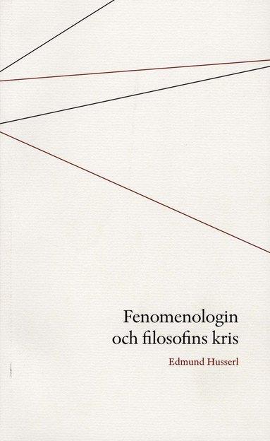 bokomslag Fenomenologin och filosofins kris