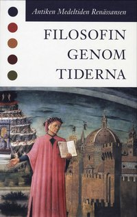 bokomslag Filosofin genom tiderna - Antiken Medeltiden Renässansen