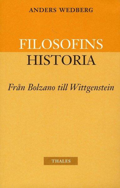 bokomslag Filosofins historia - från Bolzano till Wittgenstein