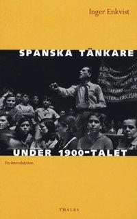 bokomslag Spanska tänkare under 1900-talet : en introduktion