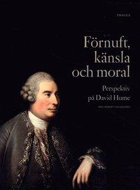 bokomslag Förnuft, känsla och moral : perspektiv på David Hume