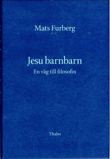 bokomslag Jesu barnbarn : en väg till filosofin