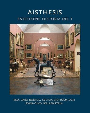 bokomslag Aisthesis : estetikens historia D.1