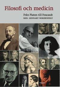 bokomslag Filosofi och medicin : från Platon till Foucault