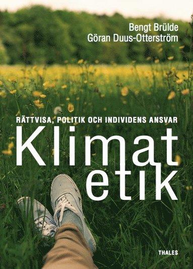 bokomslag Klimatetik : rättvisa, politik och individens ansvar