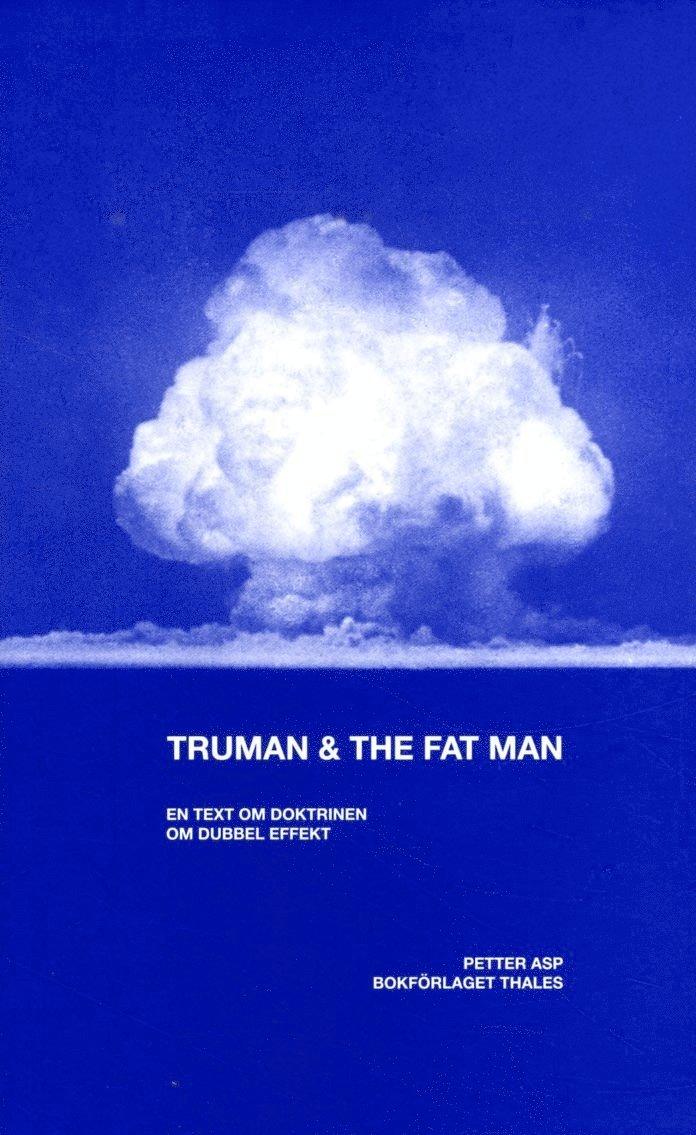 Truman & the Fat Man : En text om doktrinen om dubbel effekt 1