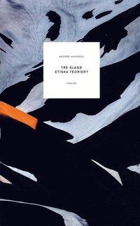 bokomslag Tre slags etiska teorier? Aristoteles, Kant och Sidgwick om vad vi har skäl