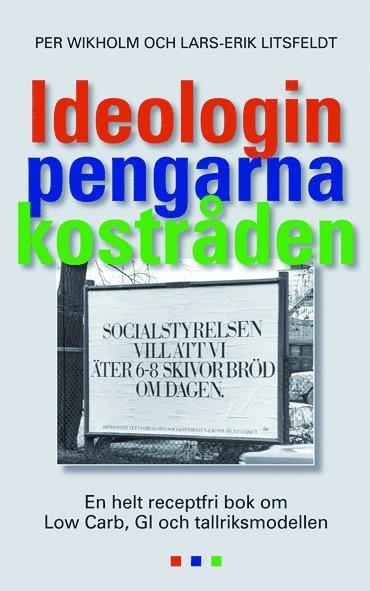 bokomslag Ideologin och pengarna bakom kostråden