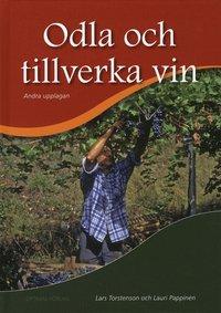 bokomslag Odla och tillverka vin, 2:a uppl