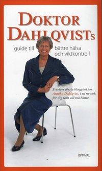 bokomslag Doktor Dahlqvists guide till bättre hälsa och viktkontroll