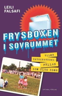 bokomslag Frysboxen i sovrummet eller integrationsfällan som slog igen