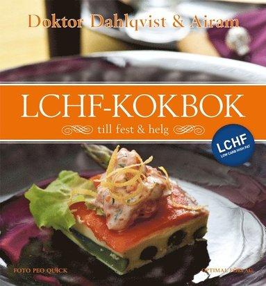 bokomslag Doktor Dahlqvist och Airams LCHF-kokbok till fest och helg