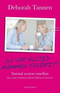bokomslag Du var alltid mammas favorit : samtal systrar emellan