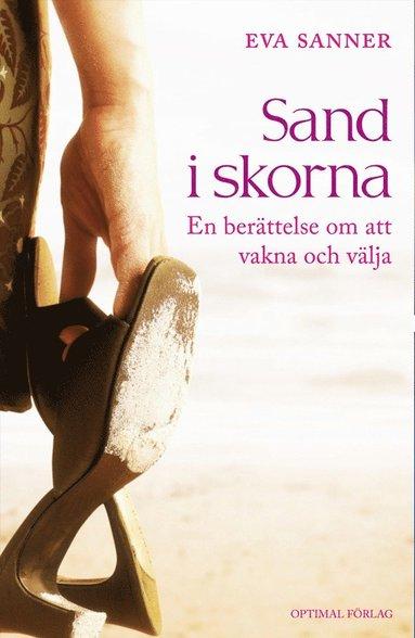 bokomslag Sand i skorna. En berättelse om att vakna och välja
