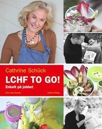 bokomslag LCHF to go! : enkelt på jobbet